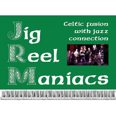 """Jig Reel Maniacs - """"Celtic fusion with jazz connections"""""""
