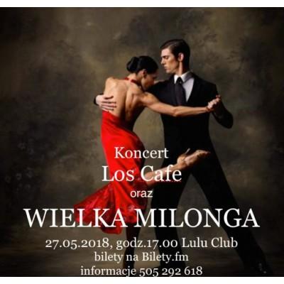 Koncert Los Cafe oraz Wielka Milonga