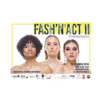 FASH `N` ACT II - charytatywny pokaz mody