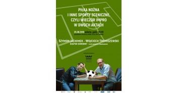 Piłka nożna i inne sporty sceniczne w wykonaniu Szymona Jachimka i Wojciecha Tremiszewskiego