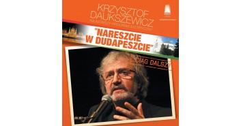 """Krzysztof Daukszewicz - """"Nareszcie w Dudapeszcie...ciąg dalszy"""""""