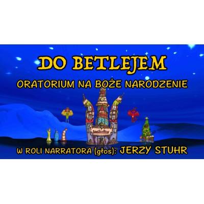 Do Betlejem Oratorium na Boże Narodzenie