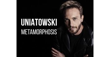 """Sławek Uniatowski - """"Metamorphosis"""""""
