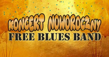 Free Blues Band Special - Koncert Noworoczny