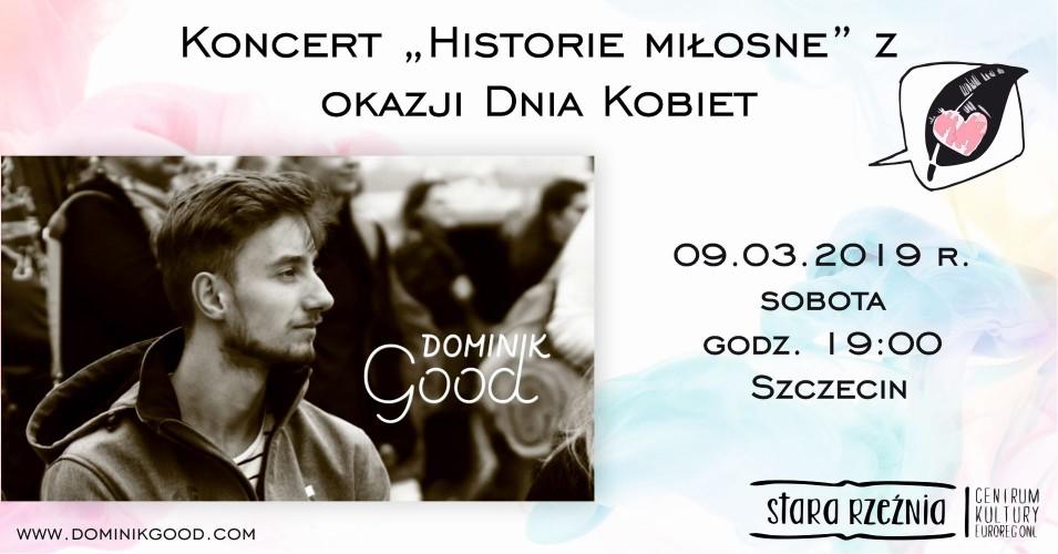 """Dominik Good """"Historie Miłosne"""" z okazji Dnia Kobiet"""