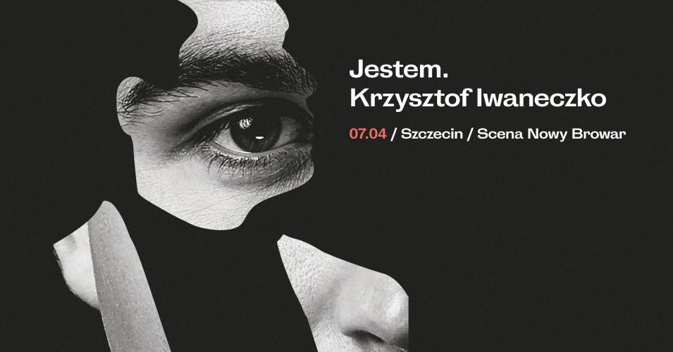 Krzysztof Iwaneczko - Jestem.