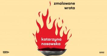 Katarzyna Nosowska - Zmalowane Wrota