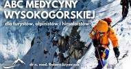 ABC medycyny wysokogórskiej  dla turystów, alpinistów i himalaistów