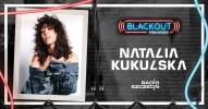 BLACKOUT w Radiu Szczecin: Natalia Kukulska