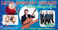 Letni Koncert Gwiazd: Zenon Martyniuk, Boys, VIPOdance