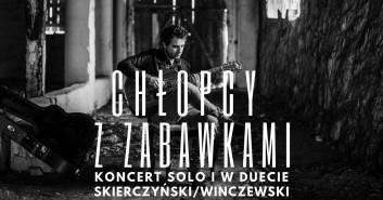 Chłopcy z zabawkami - Koncert solo i w duecie - Skierczyński/Winczewski
