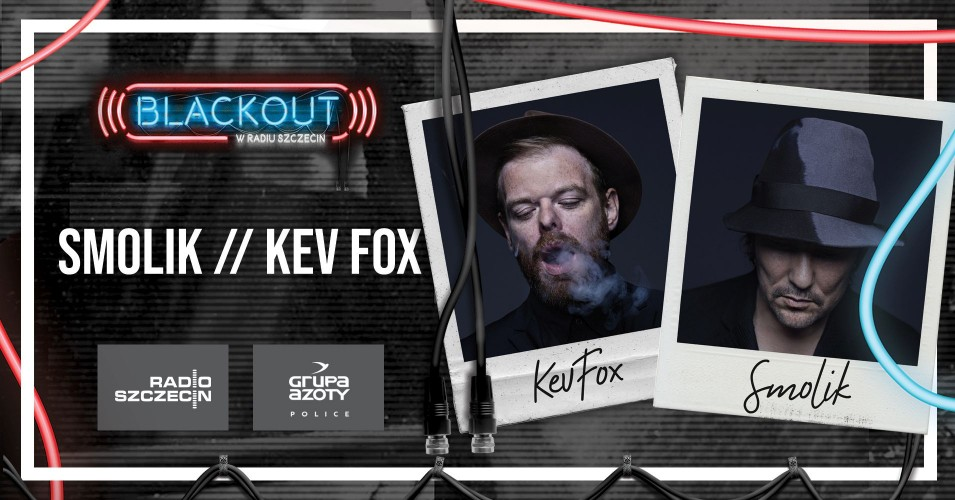 BLACKOUT w Radiu Szczecin: Smolik & Kev Fox