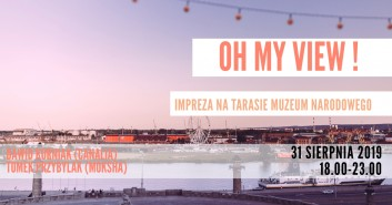 Oh my view! - Impreza na Tarasie Muzeum Narodowego