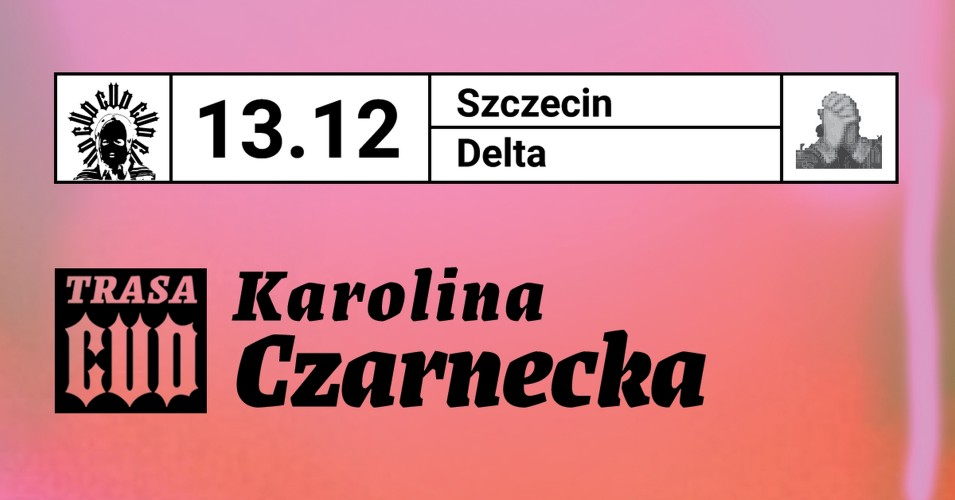 Karolina Czarnecka ::: Trasa Cud :::