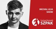 SZPAK 13 - Michał Leja Show