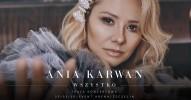 """Ania Karwan - """"Wszystko"""""""