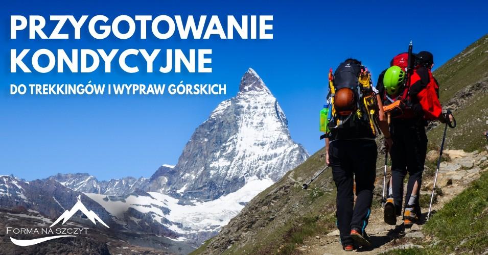 Przygotowanie kondycyjne do trekkingów i wypraw górskich