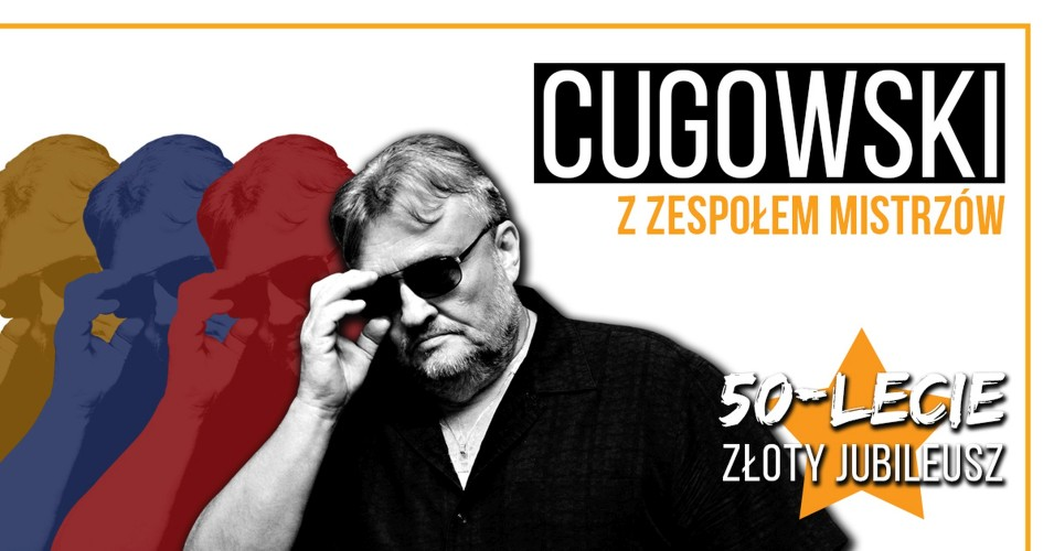 Krzysztof Cugowski z Zespołem Mistrzów - Złoty Jubileusz - 50 lat na 100%