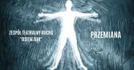 Przemiana Teatr ruchu i pantomimy Osiem rąk