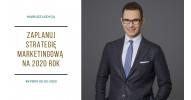 Marketerzy - Mariusz Łodyga - zaplanuj strategię na 2020 rok