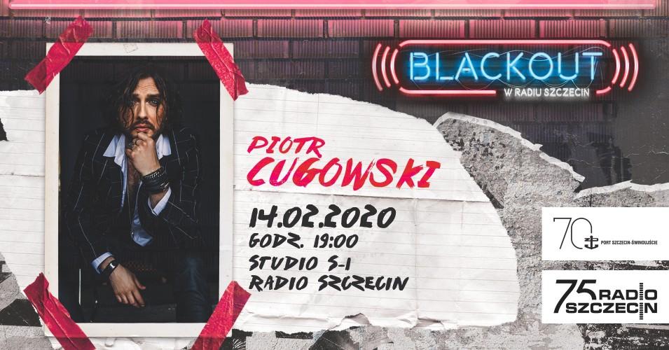 BLACKOUT w Radiu Szczecin: Piotr Cugowski