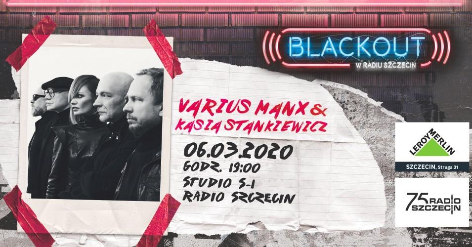 BLACKOUT w Radiu Szczecin: Varius Manx & Kasia Stankiewicz