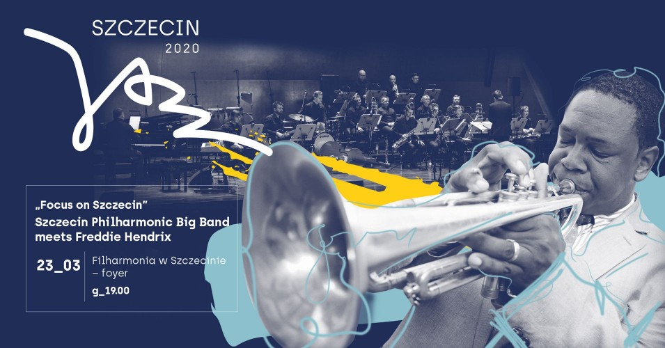 Focus on Szczecin - Szczecin Philharmonic Big Band meets Freddie Hendrix
