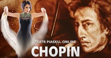 Teatru Piasku Online: Chopin. Melodia życia malowana piaskiem