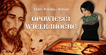 Teatru Piasku Online: Opowieści Wielkanocne