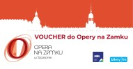 Voucher - Opera na Zamku
