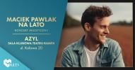 Maciek Pawlak na lato - koncert akustyczny