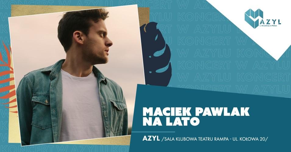 Maciej Pawlak na lato - koncert w Azylu
