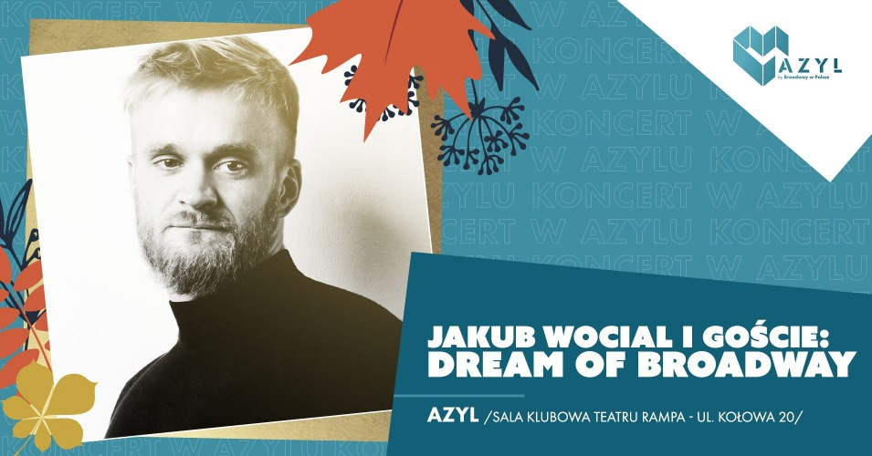 Jakub Wocial i goście: Dream of Broadway