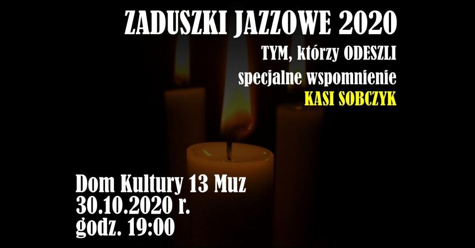 Zaduszki Jazzowe 2020 - Tym, którzy odeszli.