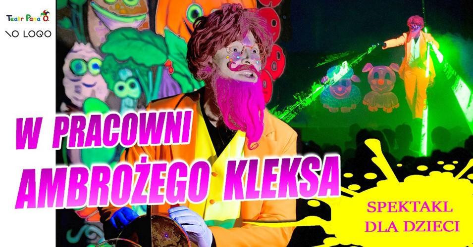 W pracowni Ambrożego Kleksa - spektakl dla dzieci