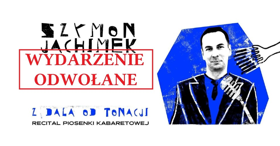 Szymon Jachimek - Z dala od tonacji - Recital piosenki kabaretowej