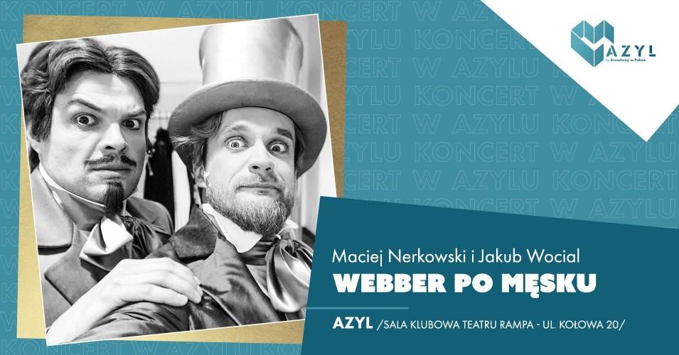 Webber po męsku - koncert w AZYLu