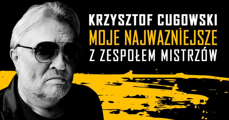 Krzysztof Cugowski z Zespołem Mistrzów - Moje Najważniejsze