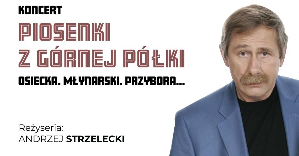Piosenki z górnej półki - Młynarski, Osiecka, Przybora