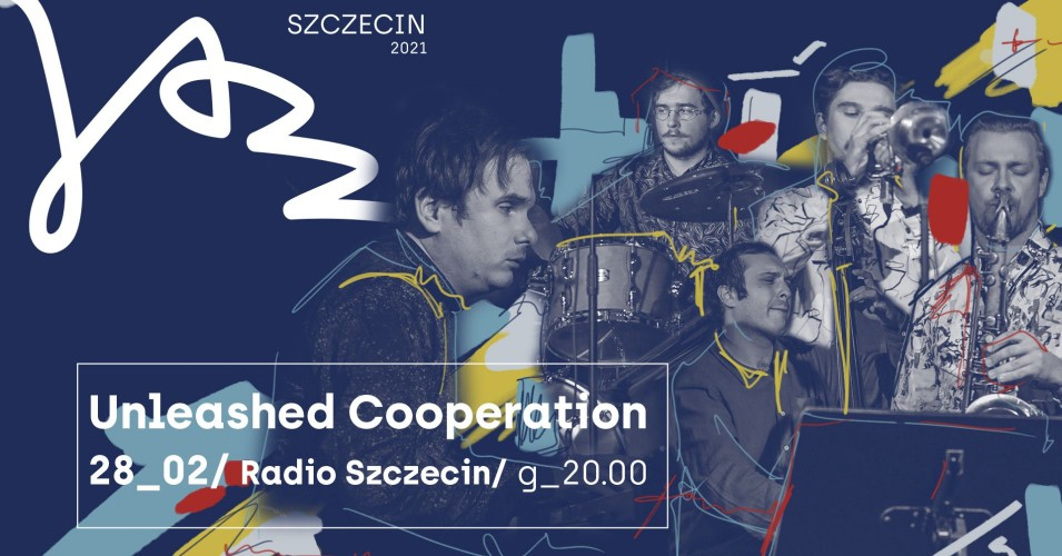 Szczecin Jazz 2021 - Unleashed Cooperation