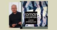Czwartki Literackie 13 Muz: Roman Ciepliński - Życie zastępcze