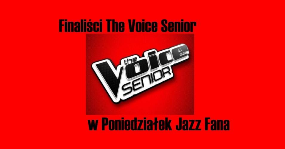 Poniedziałek Jazz Fana: Finaliści The Voice Senior