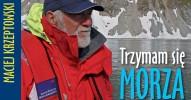 Spotkanie z Maciejem Krzeptowskim i jego najnowszą książką: Trzymam się morza