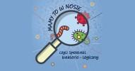 Mamy to w nosie, czyli spektakl bakterio-logiczny